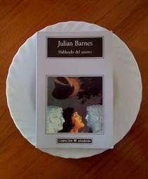 Hablando del Asunto, Julian Barnes