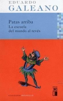 Eduardo Galeano - Patas arriba