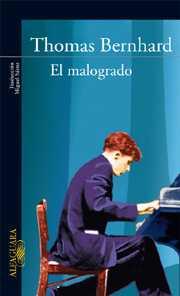 Thomas Bernhard - El malogrado