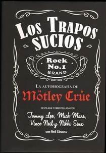 Los Trapos Sucios: la autobiografía de Mötley Crüe
