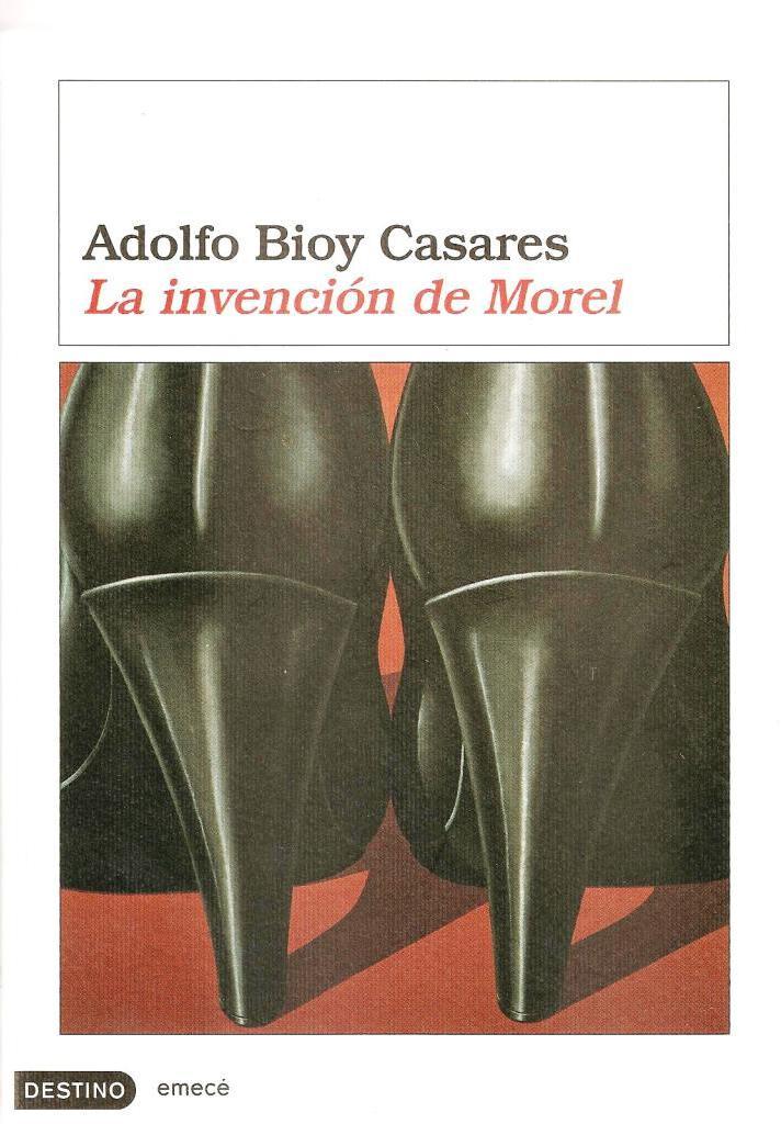 Adolfo Bioy Casares - La invención de Morel
