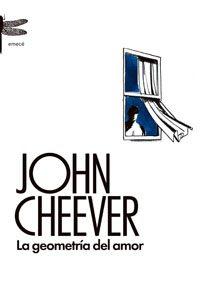 John Cheever - La geometría del amor