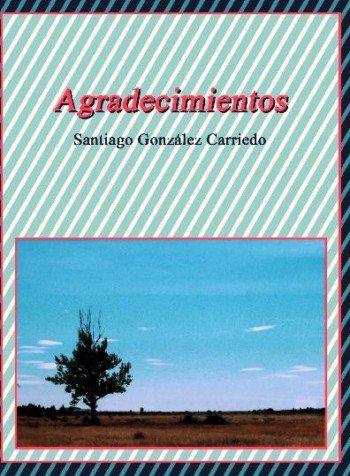 Agradecimientos, de Santiago Gonzalez Carriedo