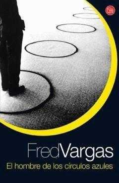 El hombre de los círculos azules, de Fred Vargas
