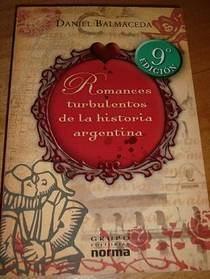Romances turbulentos de la historia argentina, de Daniel Balmaceda