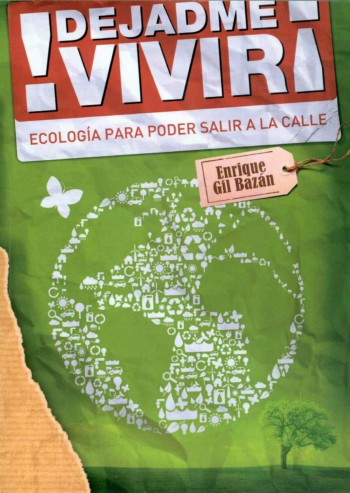 ¡DEJADME VIVIR! Ecología para poder salir a la calle