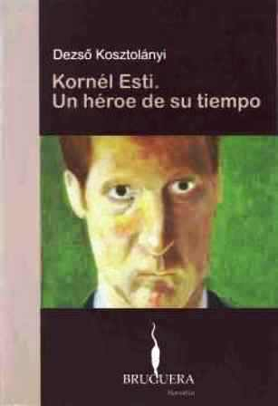 Kornél Esti. Un héroe de su tiempo