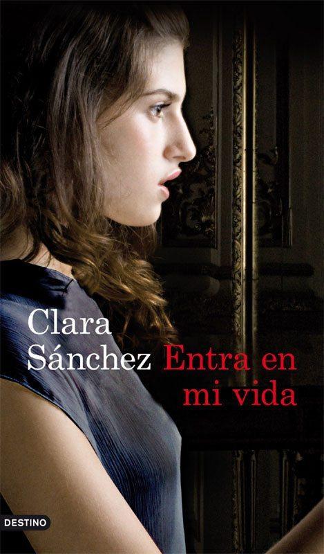 Entra en mi vida, de Clara Sánchez