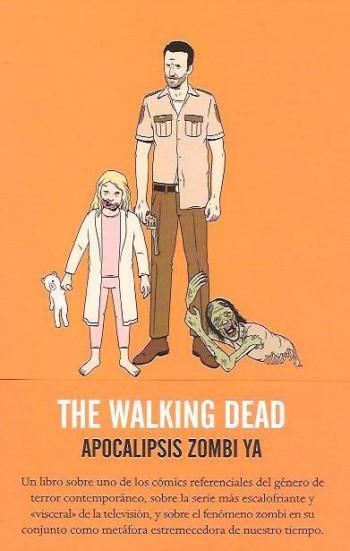 The walking dead. Apocalipsis zombi ya