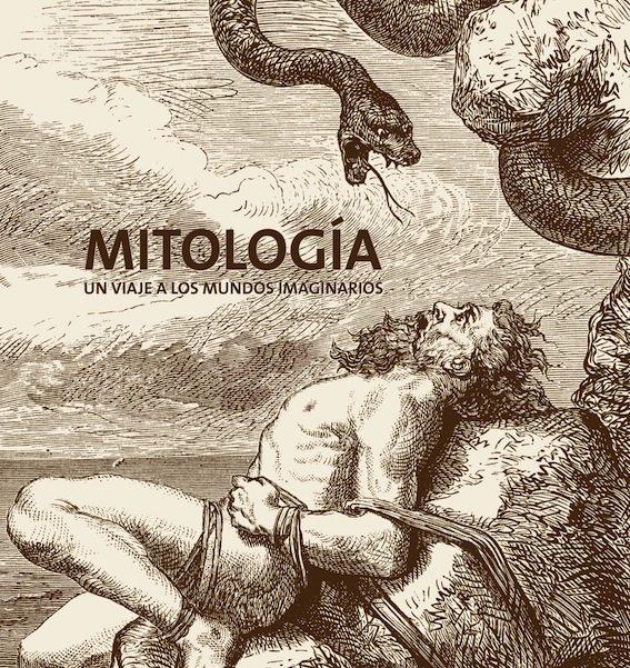 Mitología, un viaje a los mundos imaginarios