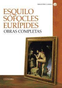 Obras completas de Esquilo, Sófocles y Eurípides