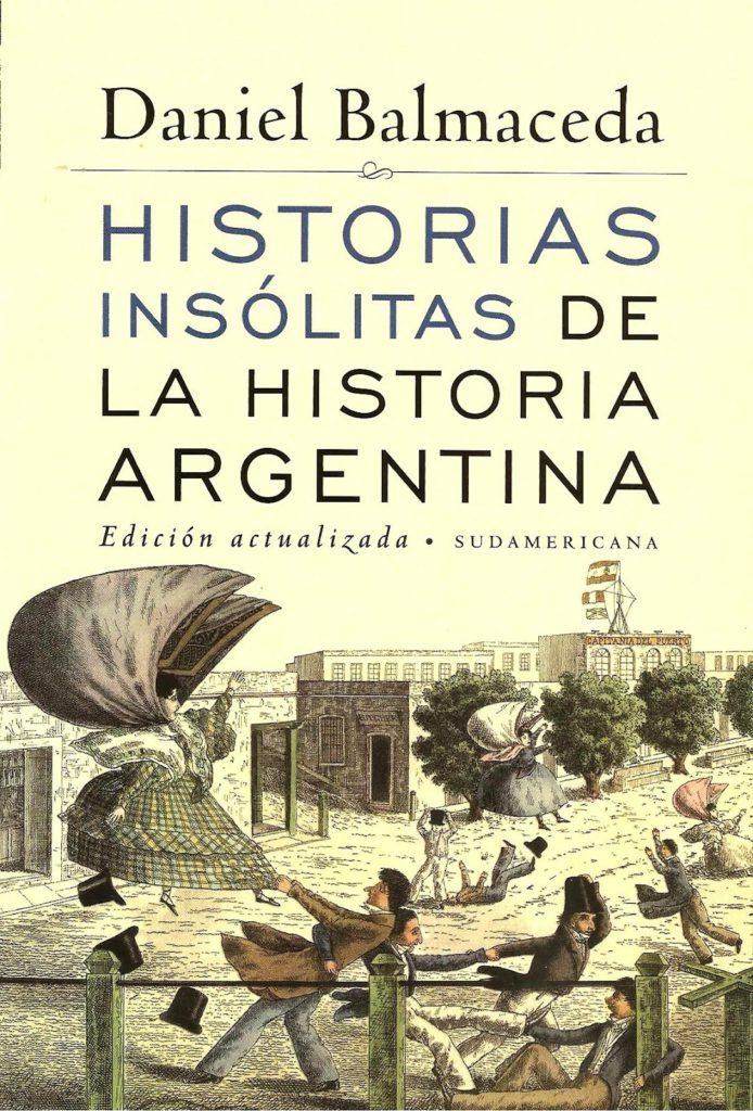 Historias insólitas de la historia argentina