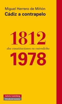 Cádiz a contrapelo. 1812-1978, dos constituciones en entredicho