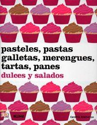 Pasteles, pastas, galletas, merengues, tartas y panes dulces y salados