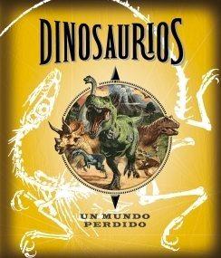 dinosaurios: un mundo perdido