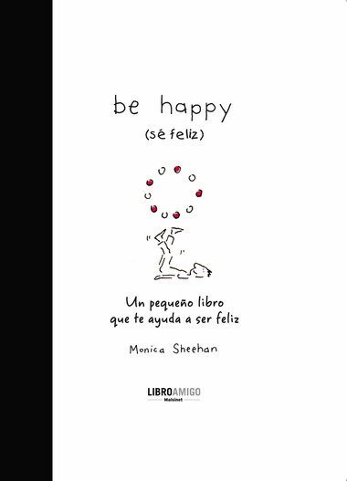 Be happy: Sé feliz