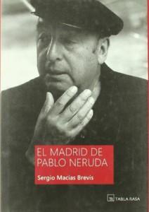 El Madrid de Pablo Neruda