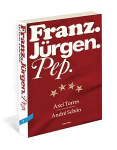 Franz. Jürgen. Pep