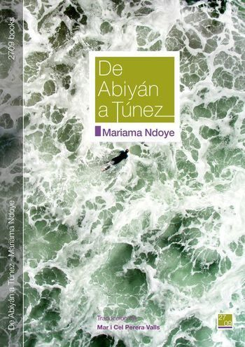 Cubierta-De Abiyán a Túnez-Mariama Ndoye-2709 books