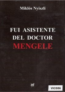 Fui asistente del Doctor Mengele