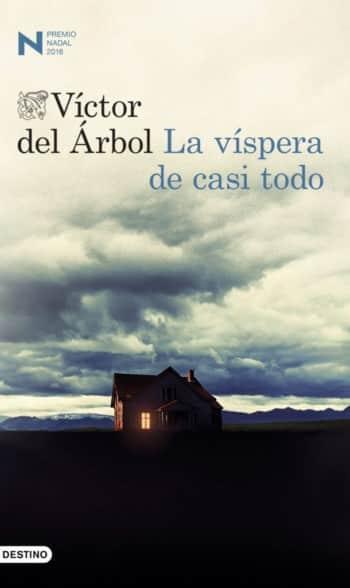 La víspera de casi todo, de Víctor del Árbol