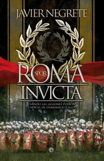 Roma Invicta, de Javier Negrete
