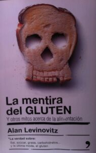 La mentira del gluten. Y otros mitos acerca de la alimentación