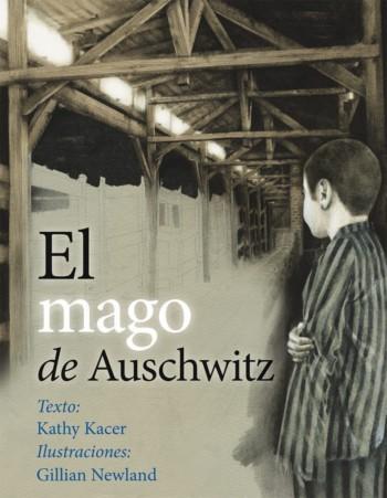 El mago de Auschwitz, de Kathy Kacer y Gillian Newland