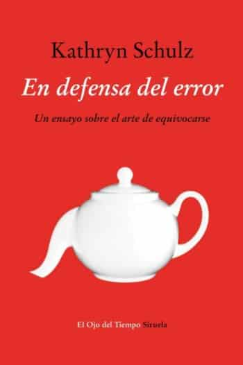 En defensa del error, de Kathryn Schulz