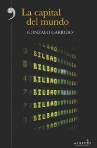 La capital del mundo, de Gonzalo Garrido