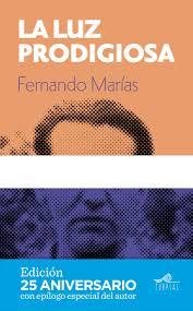 La luz prodigiosa, de Fernando Marías