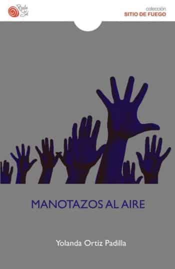Manotazos al aire, de Yolanda Ortiz Padilla