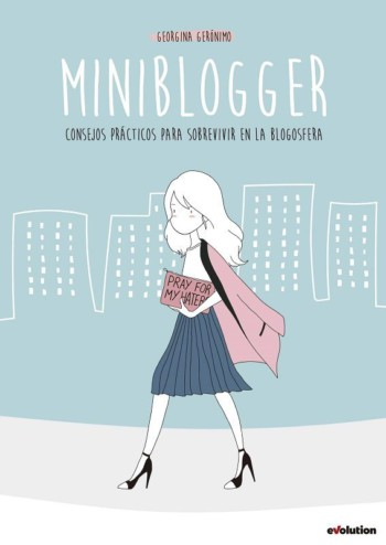 Miniblogger: consejos prácticos para sobrevivir en la blogosfera, de Georgina Gerónimo