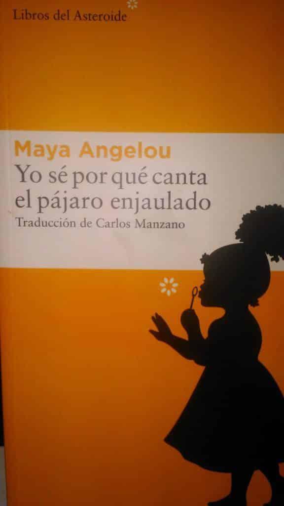 Yo sé por qué canta el pájaro enjaulado de Maya Angelou