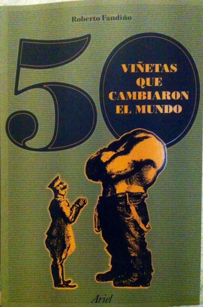 50 viñetas que cambiaron el mundo, de Roberto Fandiño