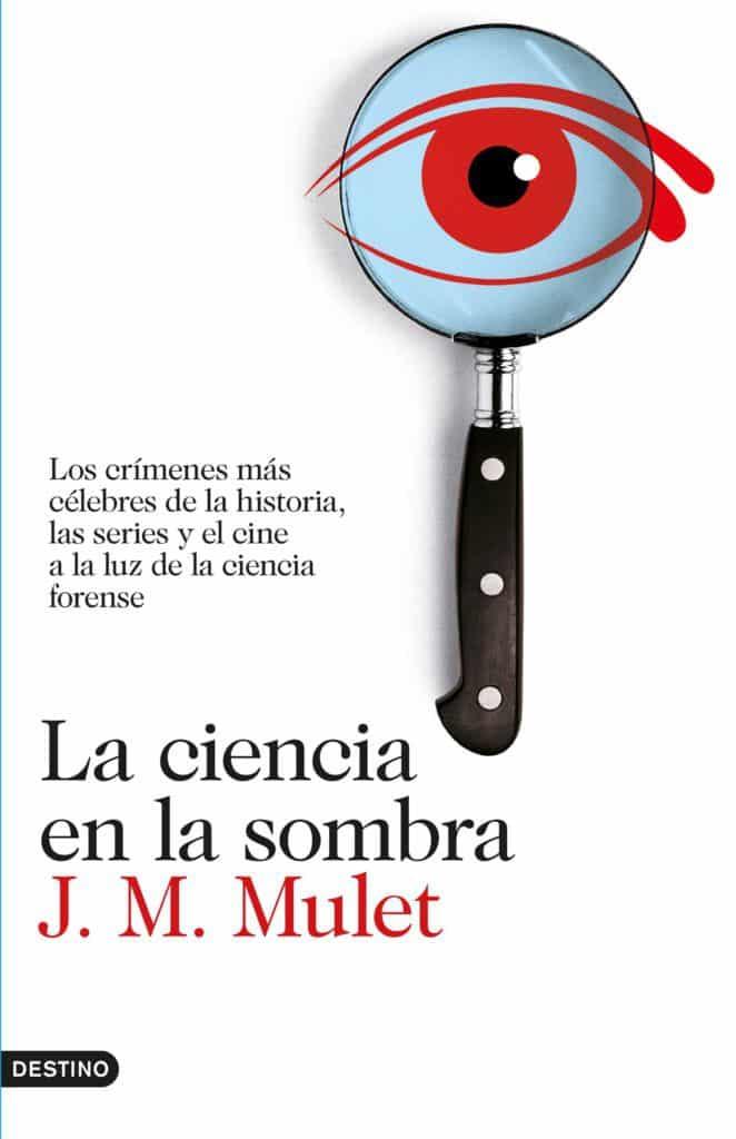 La ciencia en la sombra, de J. M. Mulet