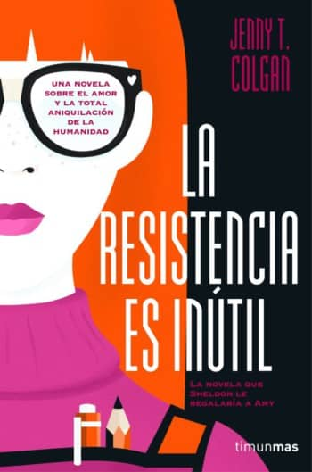 La resistencia es inútil, de Jenny T. Colgan