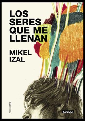 Los seres que me llenan, de Mikel Izal