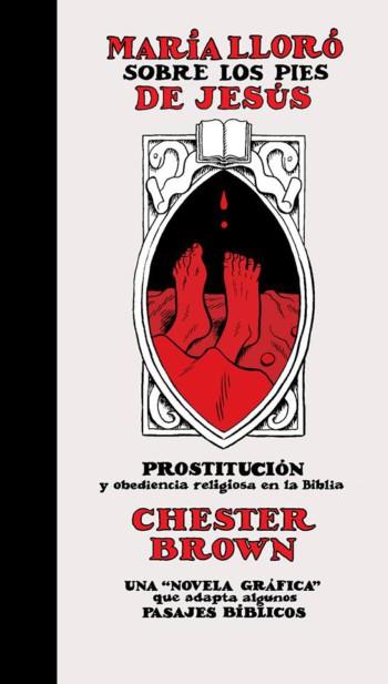 María lloró sobre los pies de Jesús, de Chester Brown