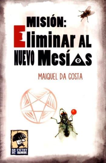 Misión: eliminar al Mesías, de Maiquel Da Costa