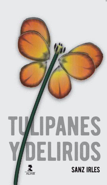 Tulipanes y delirios