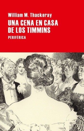 Una cena en casa de los Timmins, de William M. Thackeray