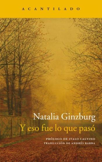 Y eso fue lo que pasó, de Natalia Ginzburg
