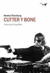 Cutter y Bone, de Newton Thornburg