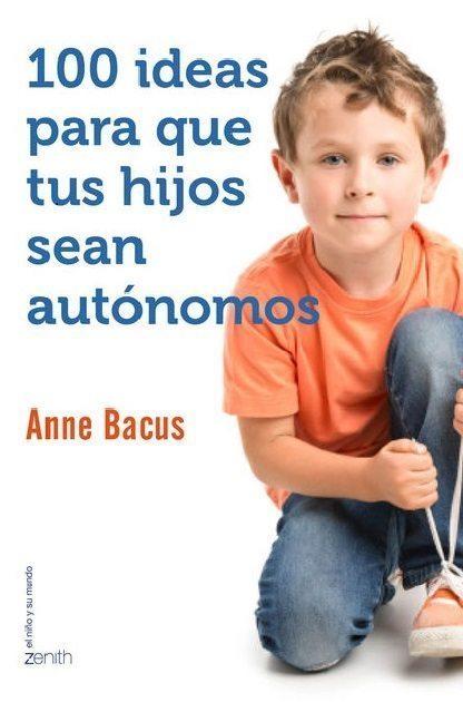 100 ideas para que tus hijos sean autónomos