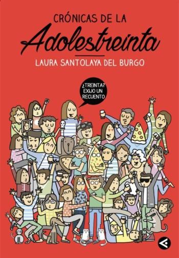 Crónicas de la Adolestreinta, de Laura Santolaya del Burgo