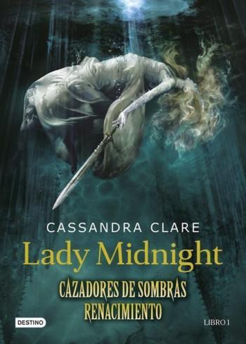 Cazadores de Sombras, Renacimiento 1: Lady Midnight, de Cassandra Clare
