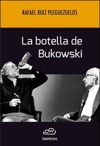 La botella de Bukowski, de Rafael Ruiz Pleguezuelos