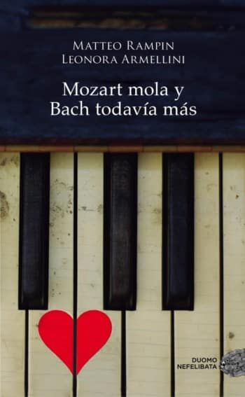 Mozart mola y Bach todavía más, deMateo RampinyLeonora Armellini