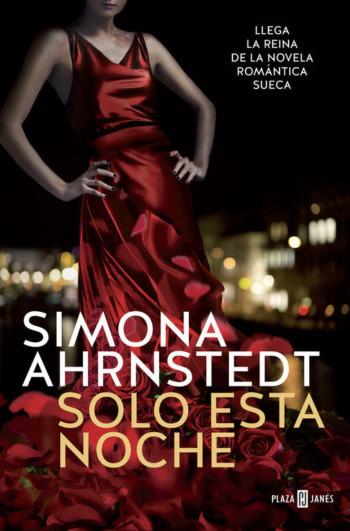 Solo esta noche, de Simona Ahrnstedt